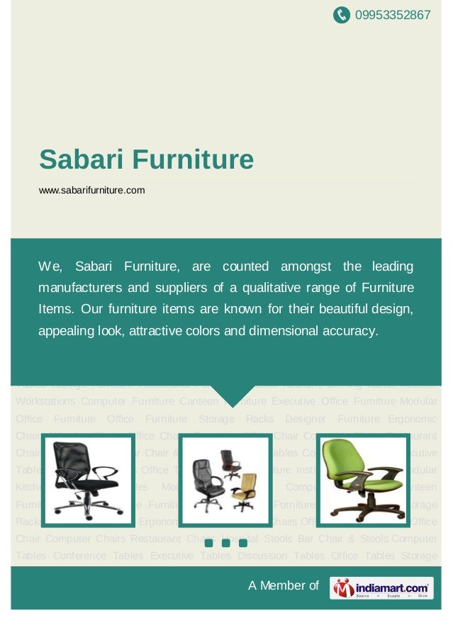 09953352867A Member ofSabari Furniturewww.sabarifurniture.comErgonomic Chairs Wooden Chairs Office Chairs Executive Office...