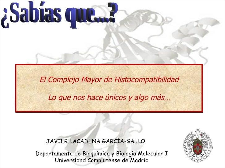 ¿Sabías que...? JAVIER LACADENA GARCÍA-GALLO Departamento de Bioquímica y Biología Molecular I Universidad Complutense de ...