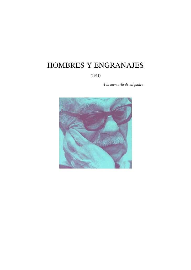 HOMBRES Y ENGRANAJES         (1951)                   A la memoria de mi padre
