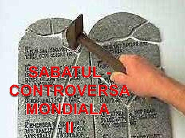 SABATUL -<br />CONTROVERSA<br />MONDIALA <br />II<br />