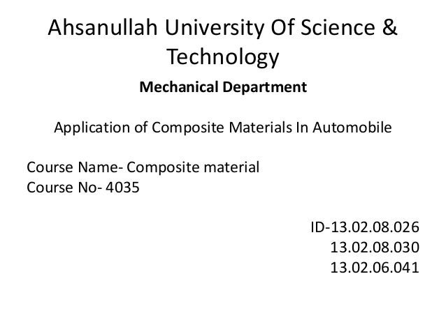 Ahsanullah University Of Science & Technology Mechanical Department Application of Composite Materials In Automobile Cours...