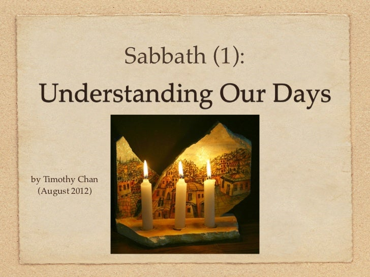 Sabbath (1): Understanding Our Daysby Timothy Chan (August 2012)