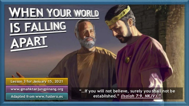 "Lesson 3 for January 15, 2021 Adapted from www.fustero.es www.gmahktanjungpinang.org ""…If you will not believe, surely you..."