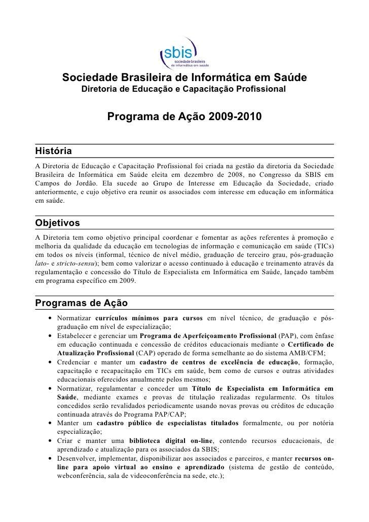 Sociedade Brasileira de Informática em Saúde                Diretoria de Educação e Capacitação Profissional              ...