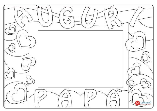 Festa del pap cornice disegni da colorare sabbiarelli for Immagini festa del papa da colorare