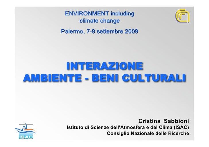 ENVIRONMENT including           climate change      Palermo, 7-9 settembre 2009           INTERAZIONE AMBIENTE - BENI CULT...