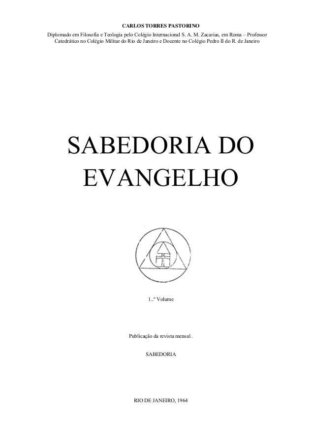 CARLOS TORRES PASTORINO Diplomado em Filosofia e Teologia pelo Colégio Internacional S. A. M. Zacarias, em Roma – Professo...