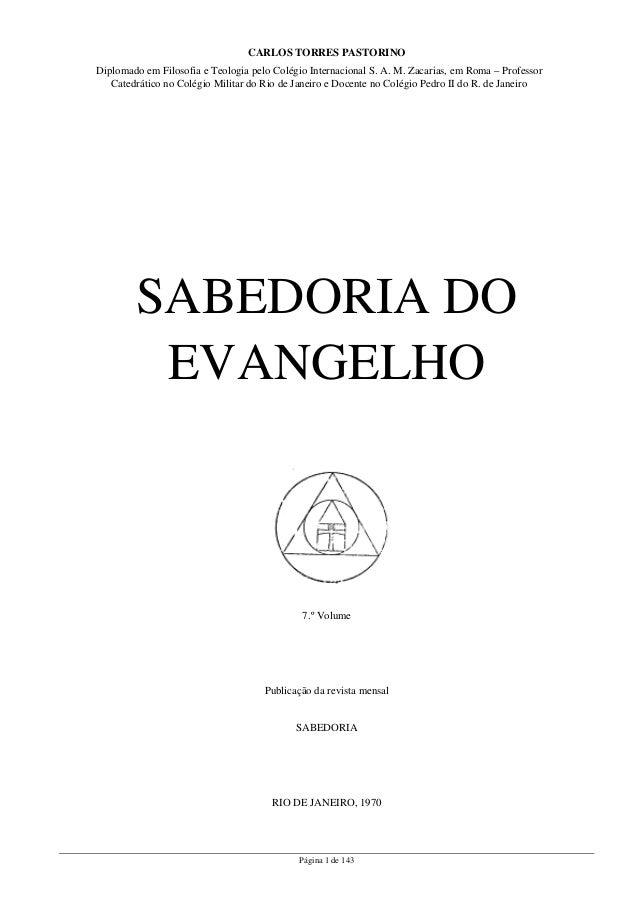 Página 1 de 143 CARLOS TORRES PASTORINO Diplomado em Filosofia e Teologia pelo Colégio Internacional S. A. M. Zacarias, em...