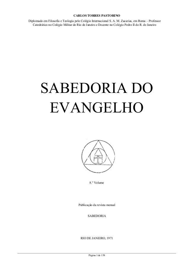 Página 1 de 158 CARLOS TORRES PASTORINO Diplomado em Filosofia e Teologia pelo Colégio Internacional S. A. M. Zacarias, em...
