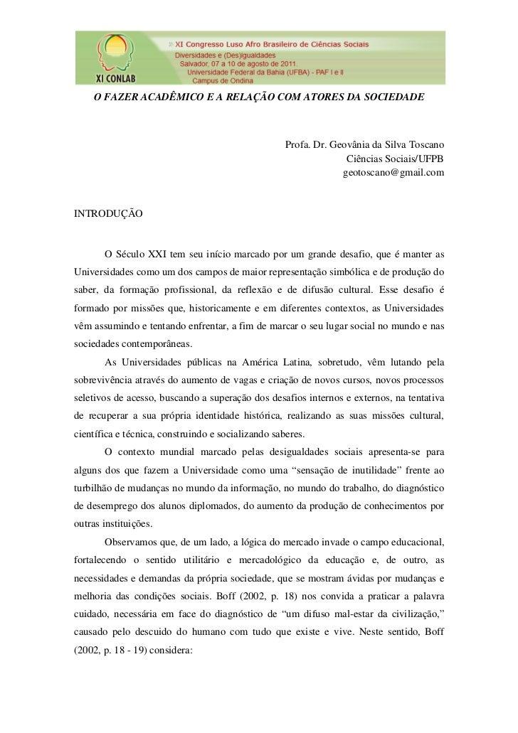 O FAZER ACADÊMICO E A RELAÇÃO COM ATORES DA SOCIEDADE                                                    Profa. Dr. Geovân...