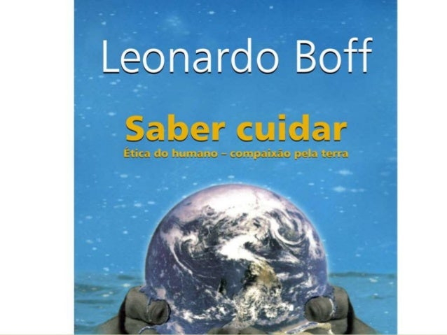 Saber cuidar. Leonardo Boff. Resumo Slide 3