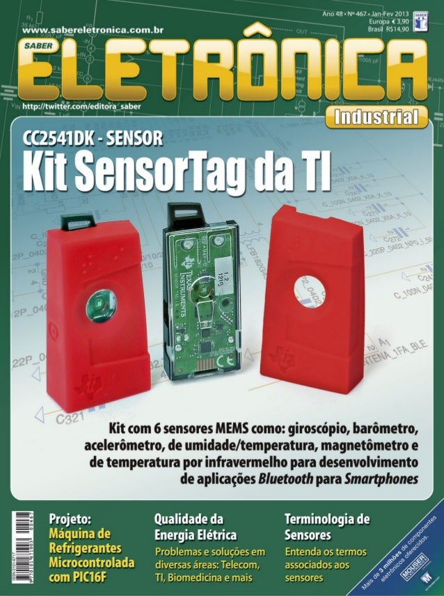 Janeiro/Fevereiro 2013 I SABER ELETRÔNICA 467 I 3 Editor e Diretor Responsável Hélio Fittipaldi Conselho Editorial João An...