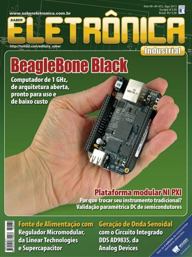 2013 I Agosto I SABER ELETRÔNICA 472 I 3 editorial Editora Saber Ltda. Diretor Hélio Fittipaldi Associada da: Associação N...