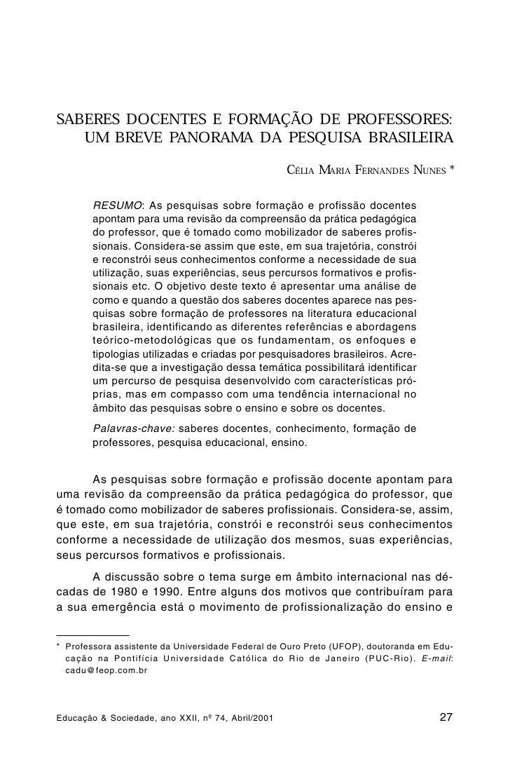 SABERES DOCENTES E FORMAÇÃO DE PROFESSORES:    UM BREVE PANORAMA DA PESQUISA BRASILEIRA                                   ...