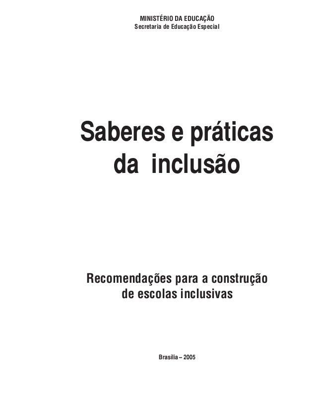 MINISTÉRIO DA EDUCAÇÃO        Secretaria de Educação EspecialSaberes e práticas   da inclusãoRecomendações para a construç...