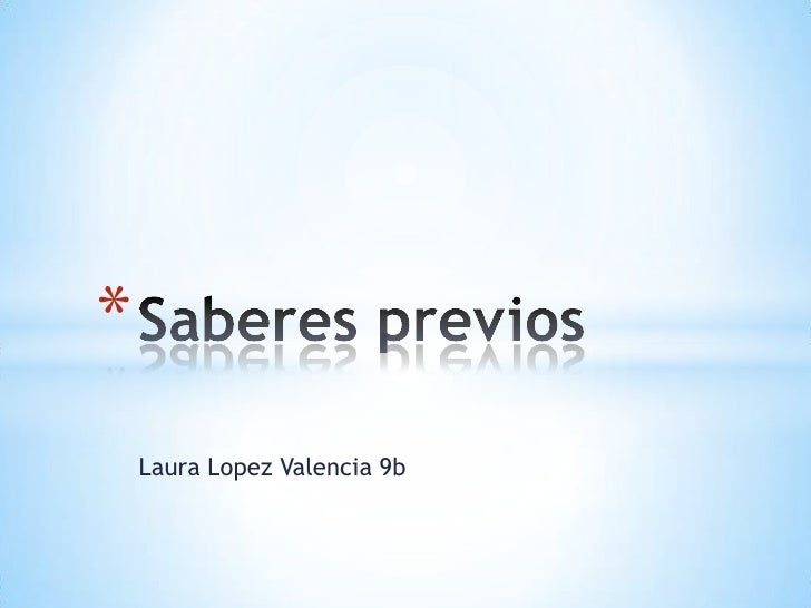 *    Laura Lopez Valencia 9b