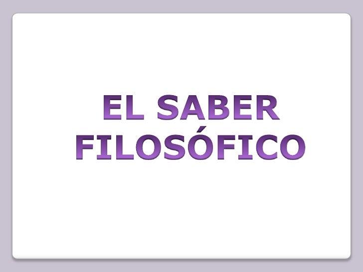 EL SABER FILOSÓFICO<br />