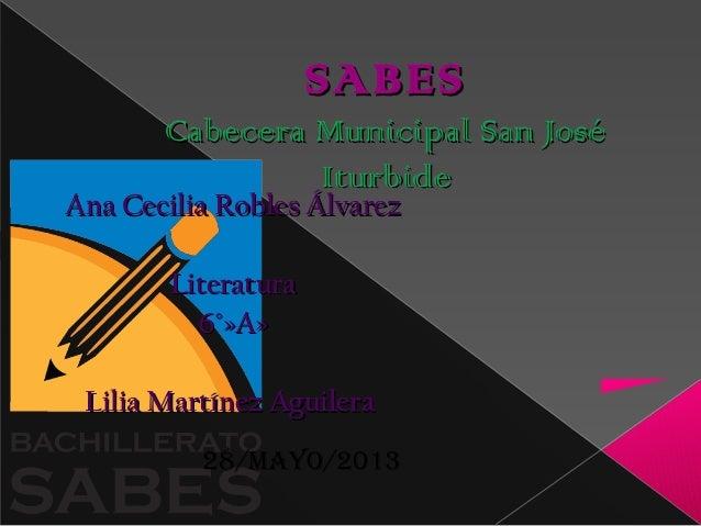 SABESSABESCabecera Municipal San JoséCabecera Municipal San JoséIturbideIturbideAna Cecilia Robles ÁlvarezAna Cecilia Robl...