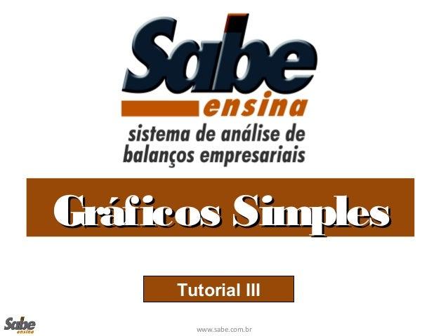 www.sabe.com.br Gráficos SimplesGráficos Simples Tutorial III