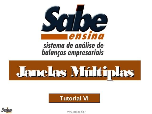 www.sabe.com.br Janelas MúltiplasJanelas Múltiplas Tutorial VI