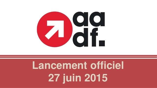Lancement officiel 27 juin 2015