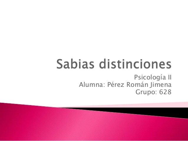 Psicología IIAlumna: Pérez Román Jimena                Grupo: 628