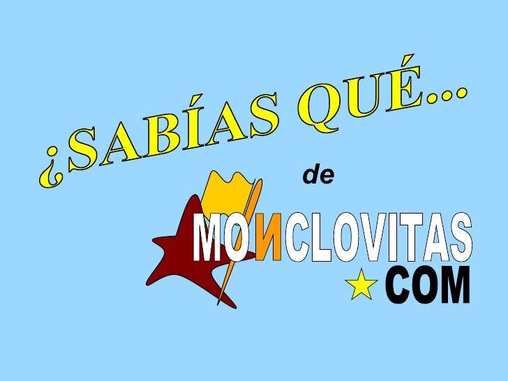 ¿SABÍAS QUÉ... de MO  CLOVITAS N COM