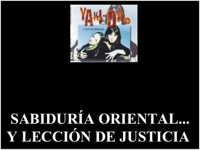 SABIDURÍA ORIENTAL... Y LECCIÓN DE JUSTICIA
