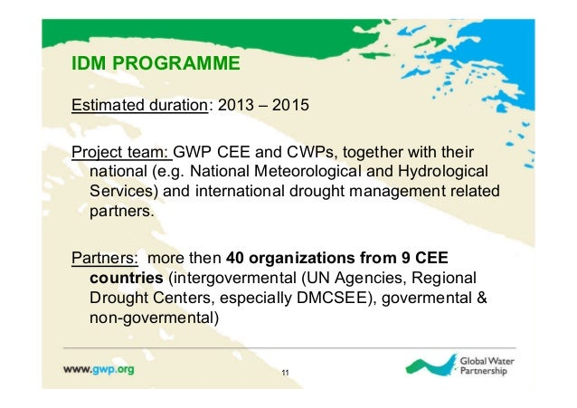 IDM PROGRAMMEEstimated duration: 2013 – 2015Project team: GWP CEE and CWPs, together with their  national (e.g. National M...