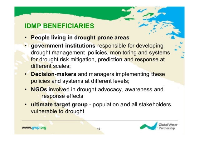IDMP BENEFICIARIES• People living in drought prone areas• government institutions responsible for developing   drought m...