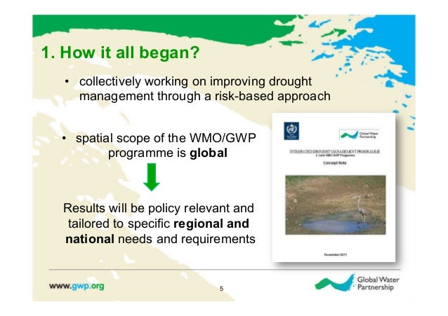 1. How it all began?   • collectively working on improving drought      management through a risk-based approach  • spat...