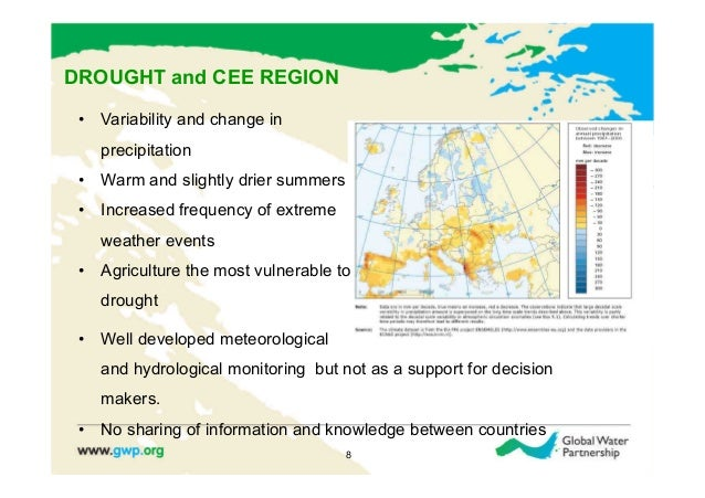DROUGHT and CEE REGION • Variability and change in    precipitation • Warm and slightly drier summers • Increased frequ...
