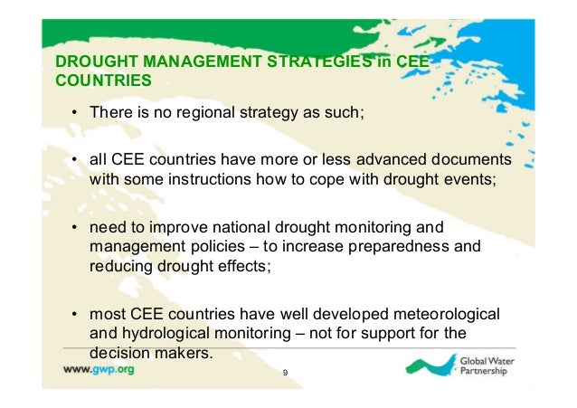 DROUGHT MANAGEMENT STRATEGIES in CEECOUNTRIES • There is no regional strategy as such; • all CEE countries have more or ...