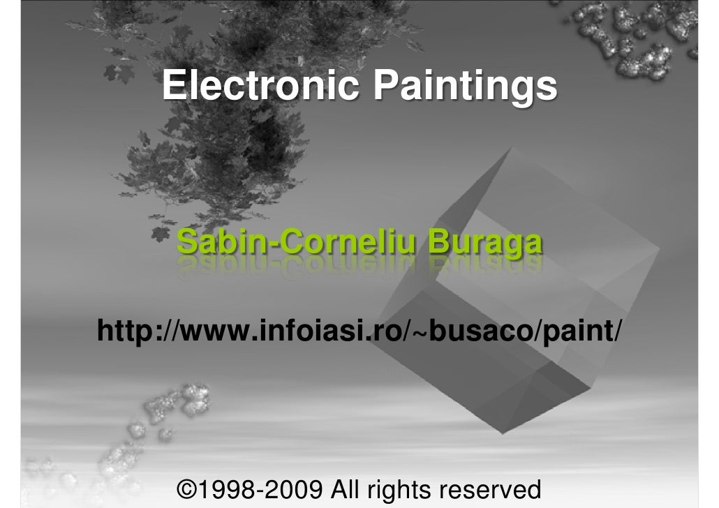 Electronic Paintings        Sabin-Corneliu Buraga  http://www.infoiasi.ro/~busaco/paint/          ©1998-2009 All rights re...