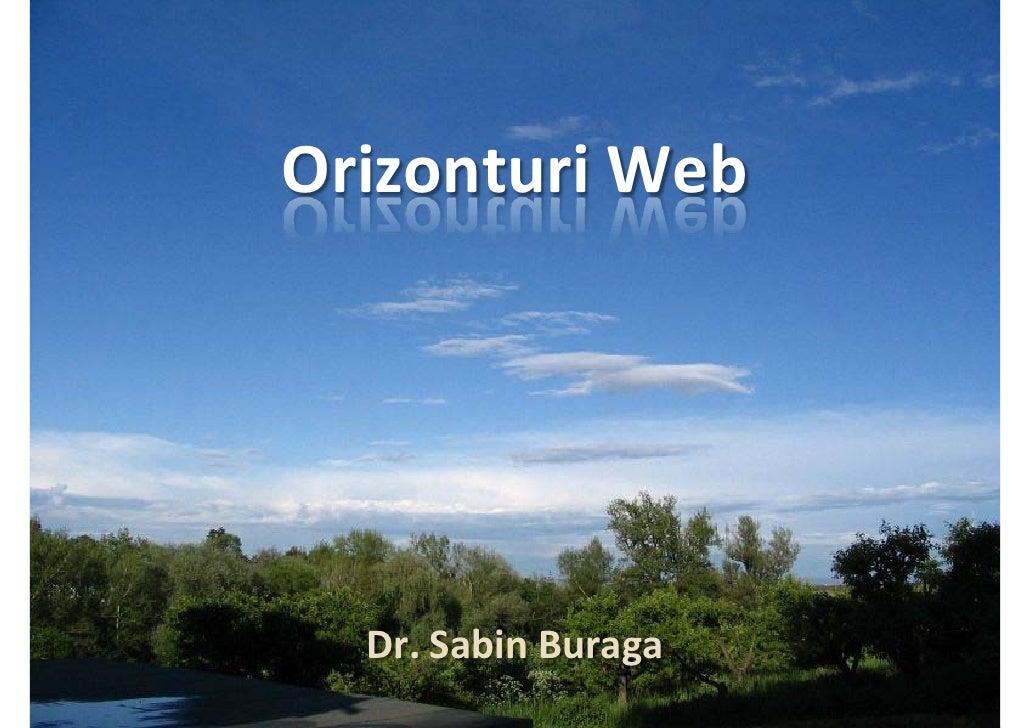 Internetics 2008                            Orizonturi Web                                     Dr.SabinBuraga Dr.Sabin‐...