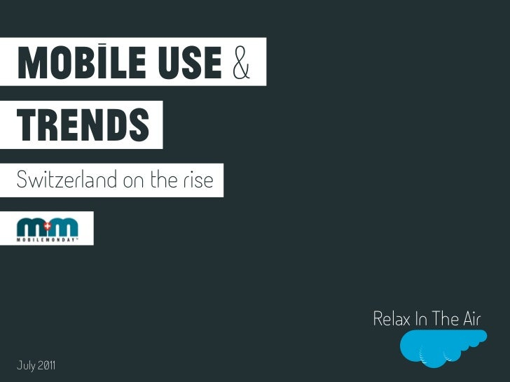 Mobile use &trendsSwitzerland on the rise                          Relax In The AirJuly 2011