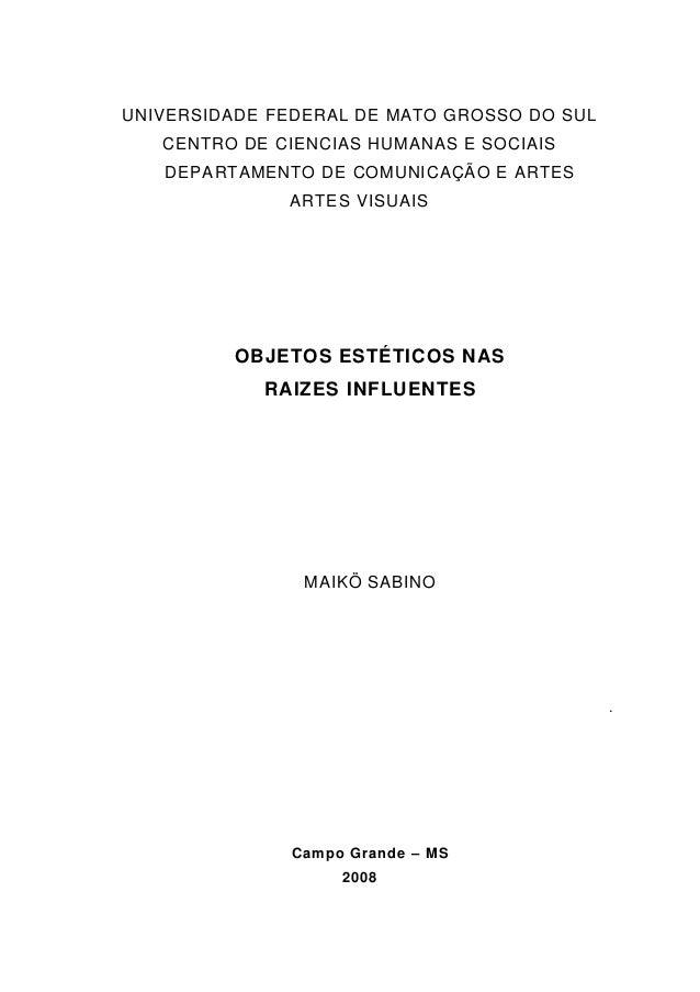 UNIVERSIDADE FEDERAL DE MATO GROSSO DO SUL CENTRO DE CIENCIAS HUMANAS E SOCIAIS DEPARTAMENTO DE COMUNICAÇÃO E ARTES ARTES ...