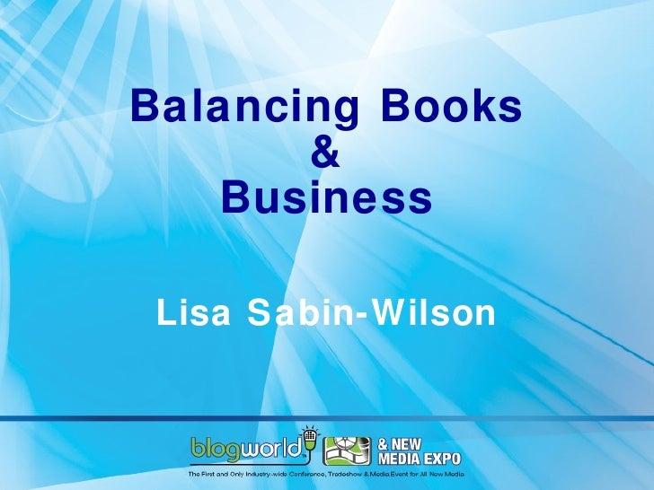 Balancing Books & Business Lisa Sabin-Wilson
