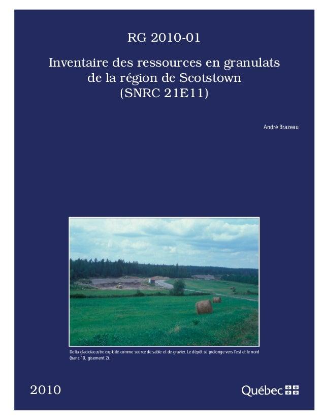 RG 2010-01  Inventaire des ressources en granulats        de la région de Scotstown              (SNRC 21E11)             ...