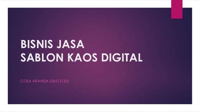 BISNIS JASA SABLON KAOS DIGITAL COSA ARANDA (04213130)