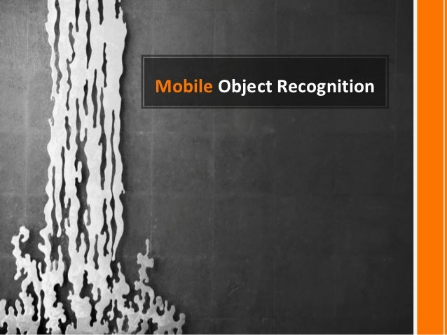 Mobile Object Recognition