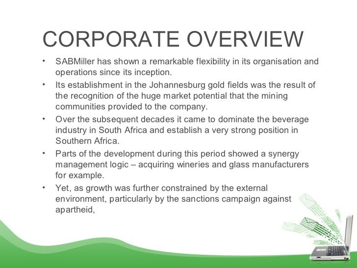 sab miller s strategy Sab miller's strategy 4005 words | 17 pages miller grew on the basis of its strength in developing markets, first in africa and then in other parts of world.