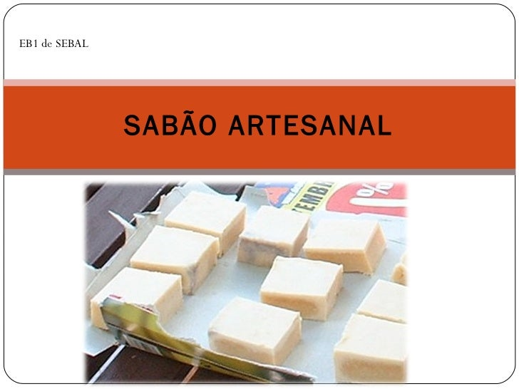 SABÃO ARTESANAL EB1 de SEBAL