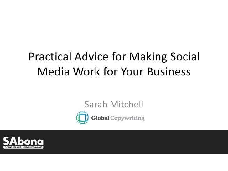 Practical Advice for Making Social Media Work for Your Business<br />Sarah Mitchell<br />