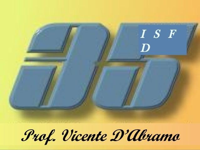 Prof. Vicente D'Abramo I S F D