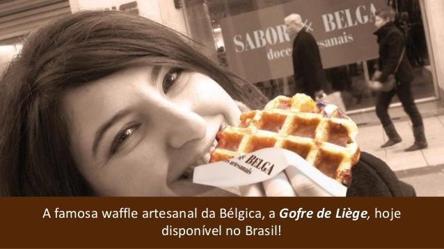 A famosa waffle artesanal da Bélgica, a Gofre de Liège, hoje disponível no Brasil!