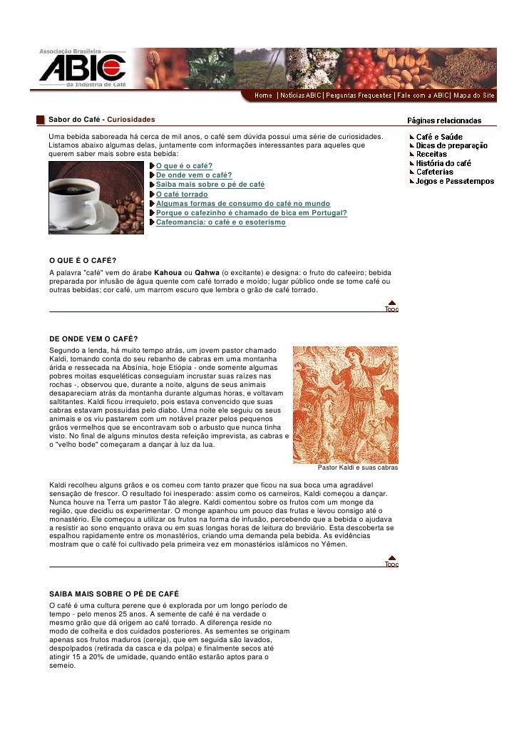 Sabor do Café - Curiosidades  Uma bebida saboreada há cerca de mil anos, o café sem dúvida possui uma série de curiosidade...