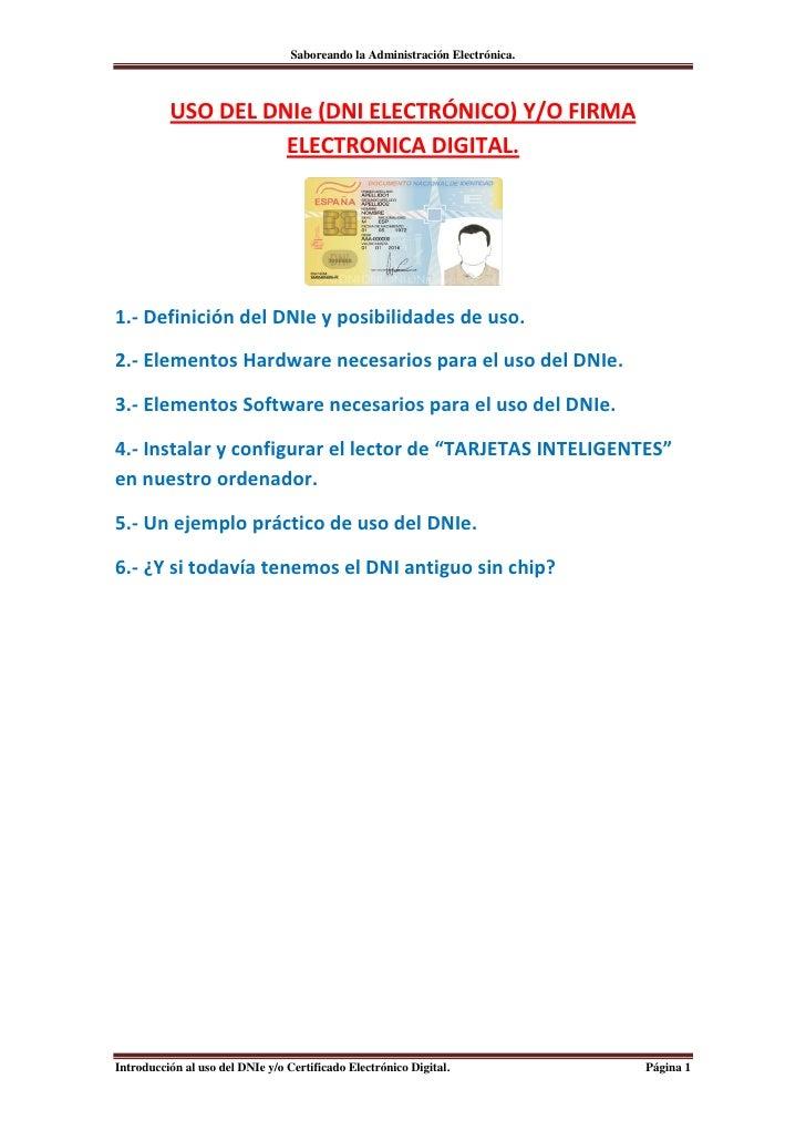 Saboreando la Administración Electrónica.          USO DEL DNIe (DNI ELECTRÓNICO) Y/O FIRMA                    ELECTRONICA...