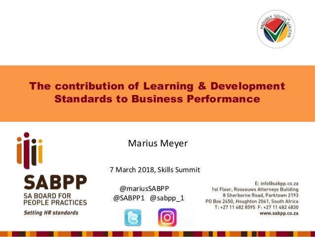 The contribution of Learning & Development Standards to Business Performance Marius Meyer 7 March 2018, Skills Summit @mar...