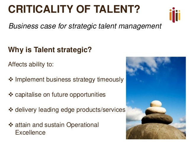 the most important talent of a manager If talent management is a core part of any organization—if it can be hard-wired into the fabric and operations of an organization's most essential functions—hr and senior leadership must work together.